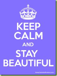 keep calm stay beautiful