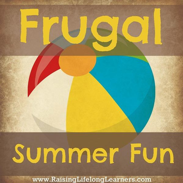 Frugal Summer Fun via www.RaisingLifelongLearners.com
