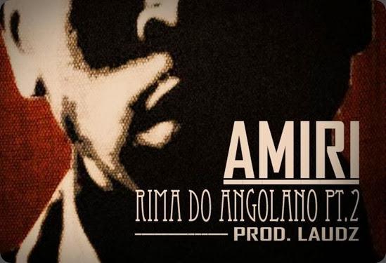 Amiri - Rima do Angolano pt2