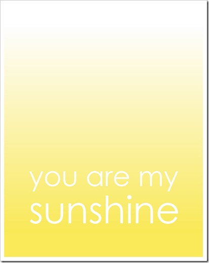 Just Because 37 - you are my sunshine (ombre) - sunny yellow - 8x10 - Sprik Space