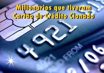 Milionários-que-tiveram-Cartão-de-Crédito-Clonado-www.meuscartoes.com