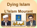 Dying Islam..الإسلام يحتضر..L'Islam Mourant