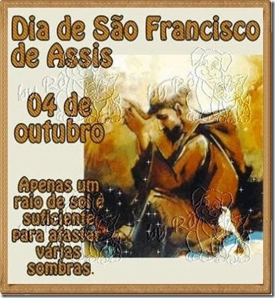 04 DE OUTUBRO...DIA DE SÃO FRANCISCO DE ASSIS