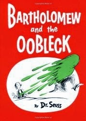 Barholomew and the Oobleck