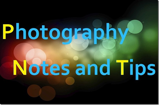 Photography Notes and Tips