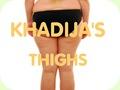 Khadija's Thighs