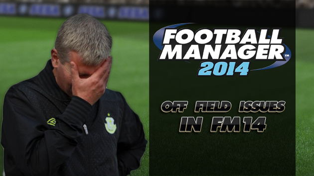 Off field issues in FM14
