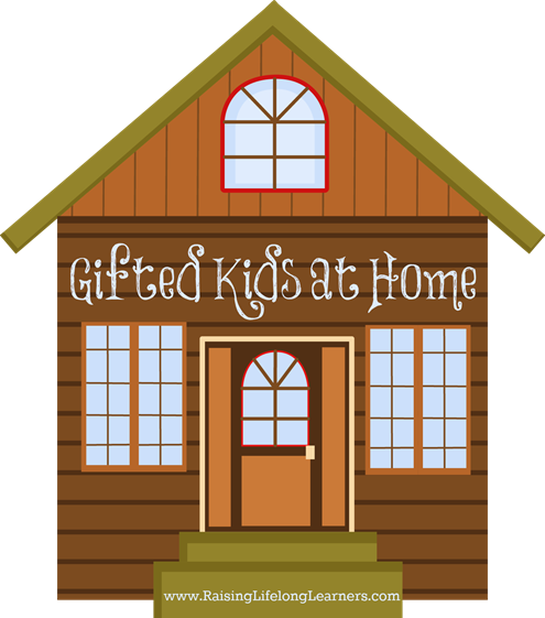 Gifted Kids at Home via www.RaisingLifelongLearners.com