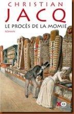 Procès de la momie. Christian Jacq