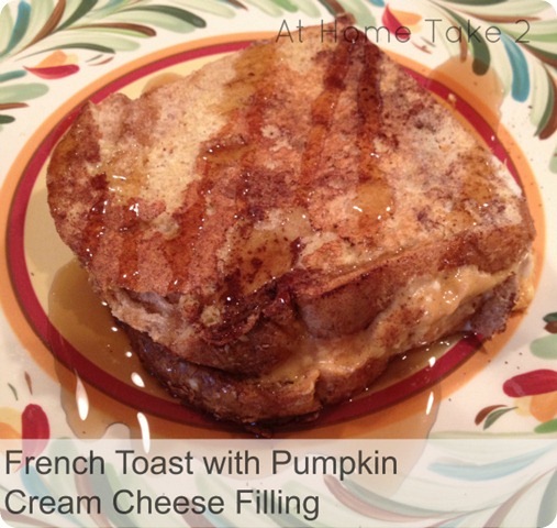 French Toast with Pumpkin Cream Cheese Filling