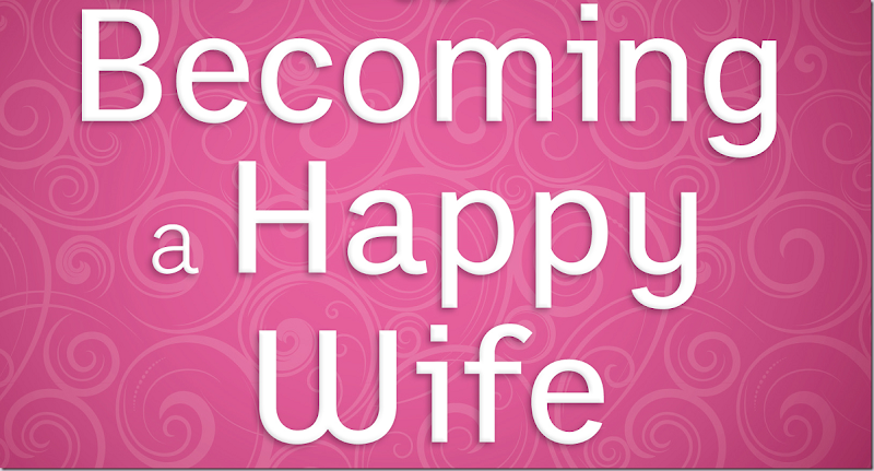 Becoming a Happy Wife