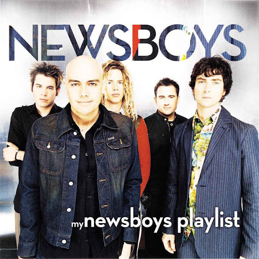 My Newsboys Playlist, Newsboys