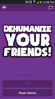Screenshot of Dehumanize Your Friends!