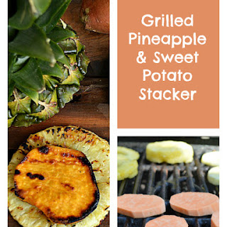 Grilled Pineapple and Sweet Potato Stack