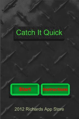 Catch It Quick