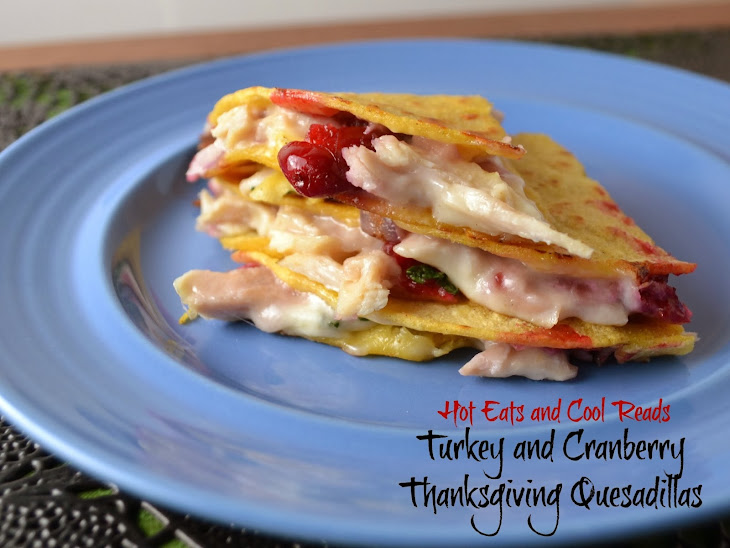 Turkey and Cranberry Thanksgiving Quesadillas Recipe | Yummly