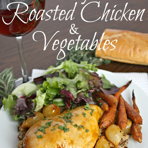 Easy Dinner - Roasted Chicken and Vegetables