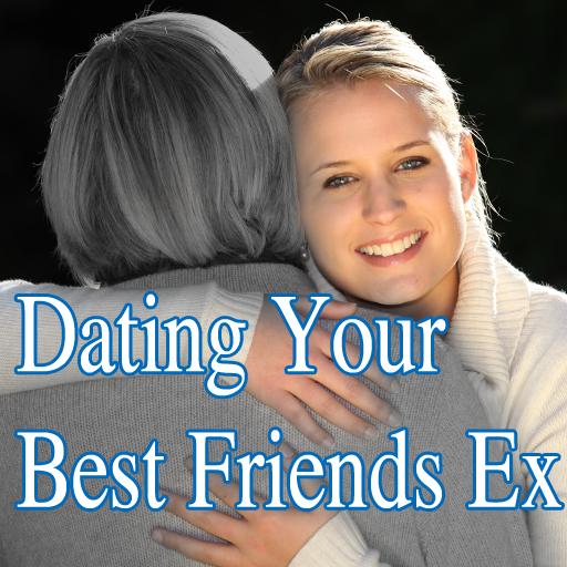 Dating an ex best friend