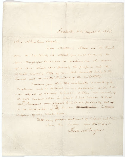 "Lincoln was revered as a champion of emancipation. Frederick Douglass remembered him to Mary Todd, thanking her for the gift of Lincoln's walking stick and noting that the stick was not merely a memento but an ""inclination of humane interest"" in the ""welfare of my whole race.""  Read the letter at the <a href=""https://www.gilderlehrman.org/history-by-era/african-americans-and-emancipation/essays/%E2%80%9Cyour-late-lamented-husband%E2%80%9D-letter-from-fr"">Gilder Lehrman website.</a>"