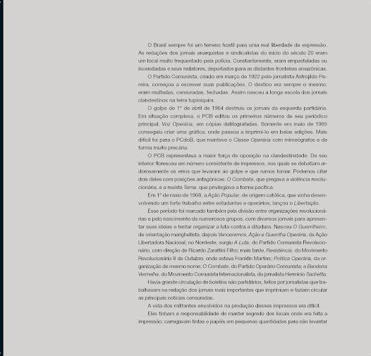 """""""O Brasil sempre foi um terreno hostil para uma real liberdade de expressão.""""- Texto de José Luiz Del Roio"""