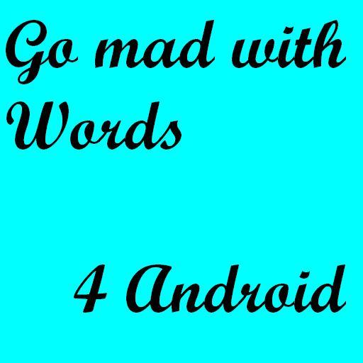 go mad with words