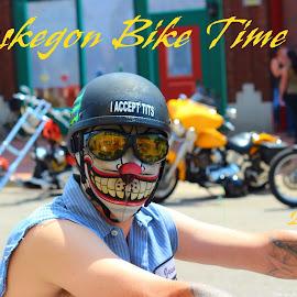 Bike time by LaRue Layton - Typography Quotes & Sentences ( la'rue layton, motorcycles, dj tyga, muskegon bike time )