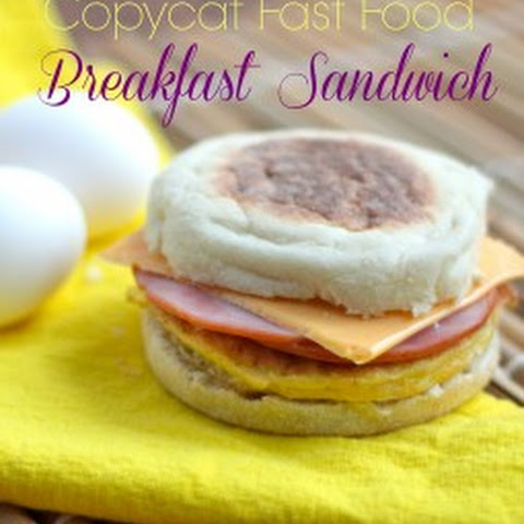 Copycat Fast Food Breakfast Sandwiches
