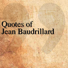 Quotes of Jean Baudrillard