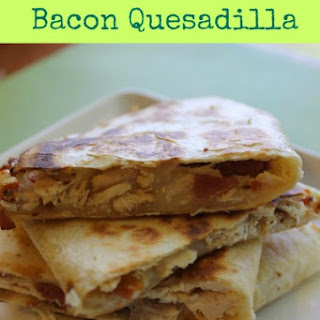 Bacon and Rotisserie Chicken Quesadilla