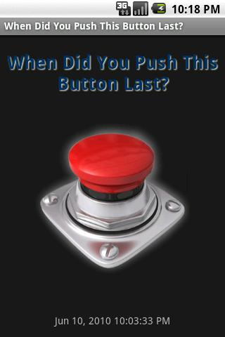 When Did You Push This Button