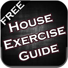 House Exercise Guide