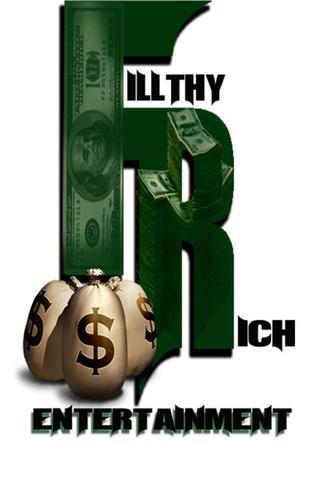 Fillthy Rich Ent.
