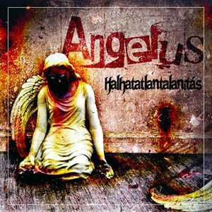 Angelus - Halhatatlantalanítás
