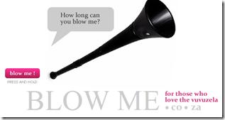 Blow me - we love the Vuvuzela_1276707821420