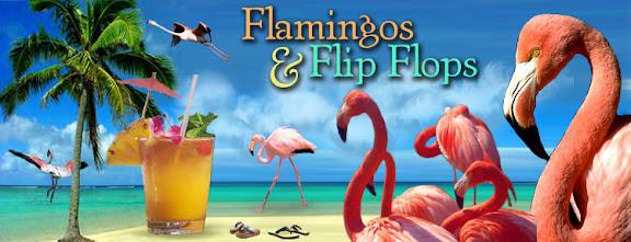 Flamingos & Flip Flops