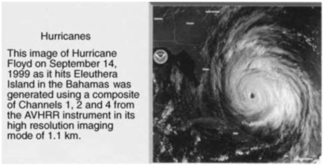Hurricanes: This image of Hurricane Floyd on 14 September 1999 as it hits Eleuthra Island in the Bahamas was generated using a composite of channels 1, 2, and 4 from the AVHRR instrument in its high-resolution imaging mode of 1.1 km. This figure is available in full color at http://www.mrw.interscience.wiley.com/esst.