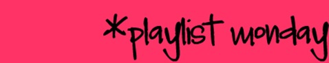 playlistmonday