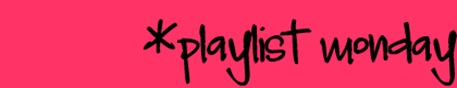 playlistmonday
