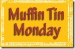muffin tin monday
