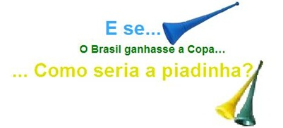 E se o Brasil ganhasse a copa