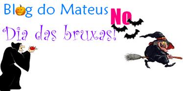 Blog do Mateus NO Dia das bruxas