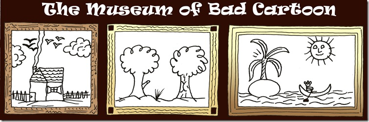 museum of bad cartoon