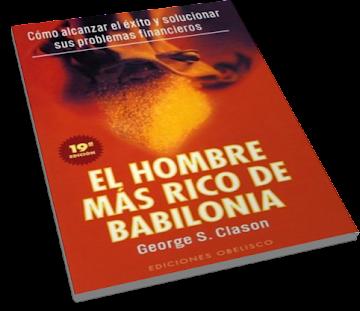 EL HOMBRE MÁS RICO DE BABILONIA, George S. Clason [ AudioLibro + Libro ] – Principios para alcanzar el éxito y solucionar sus problemas financieros.