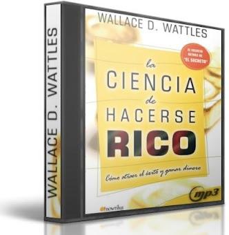 LA CIENCIA DE HACERSE RICO, Wallace D. Wattles [ Audiolibro ] – Una obra pragmática para quienes quieren hacerse ricos primero, para filosofar después