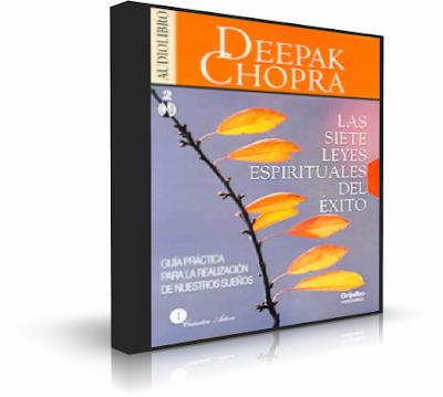 LAS SIETE LEYES ESPIRITUALES DEL ÉXITO, Deepak Chopra [ Audiolibro ] – Guía práctica para la realización de nuestros sueños.