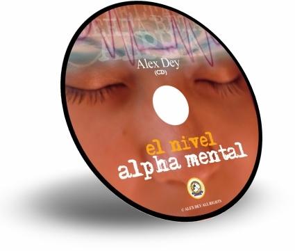 EL NIVEL ALPHA MENTAL, Alex Dey [ Audiolibro ] – Crea el lugar en tu mente donde planear tus metas y visualizar tus logros será más fácil y natural