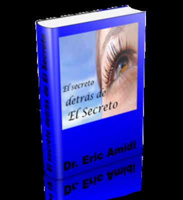 EL SECRETO DETRÁS DEL SECRETO, Eric Amidi