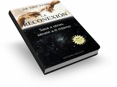 LA RECONEXIÓN, Dr. Eric Pearl [ Libro ] – Sana a otros y sánate a ti mismo. Descubre la clave para la salud y la sanación, siguiendo tu camino espiritual.
