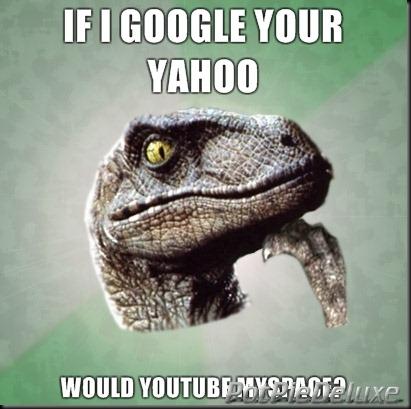 philosoraptor-google-yahoo-youtube-myspace