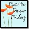 Favorite Things Friday.25